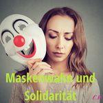maskenwahn und solidarität